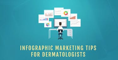 Show and tell – infographic marketing tips for dermatologists thumbnail