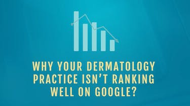 Why your dermatology practice isn't ranking well on Google thumbnail